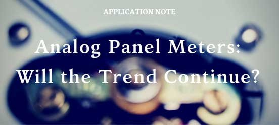 Analog Panel Meters: Will the Trend Continue?